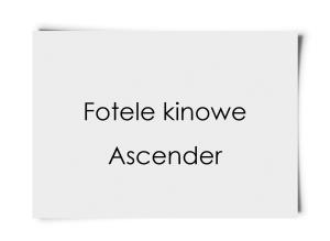 Fotele Kinowe Ascender